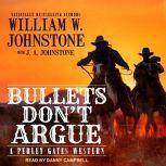 Bullets Don't Argue, William W. Johnstone