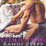 Secret Seduction Domination and Desire Novella, Randi Stepp