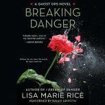 Breaking Danger A Ghost Ops Novel, Lisa Marie Rice