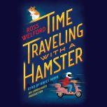 Time Traveling With a Hamster, Ross Welford