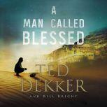 A Man Called Blessed, Ted Dekker