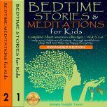 Bedtime Stories & Meditations for Kids (Expanded Edition 2 In 1) A Complete Short Stories Collection | Ages 2-6. Help Your Children Fall Asleep Through Mindfulness. Sleep Well and Wake Up Happy Every Day. NEW VERSION