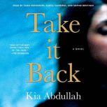 Take It Back, Kia Abdullah