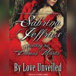By Love Unveiled, Sabrina Jeffries