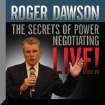 The Secrets of Power Negotiating Live!, Roger Dawson