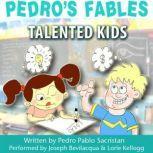 Pedros Fables: Talented Kids, Pedro Pablo Sacristn