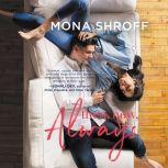 Then, Now, Always, Mona D. Shroff