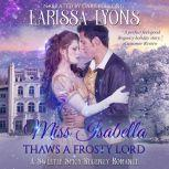Miss Isabella Thaws a Frosty Lord, Larissa Lyons