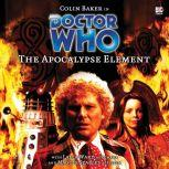 Doctor Who - The Apocalypse Element, Steve Cole
