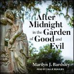 After Midnight in the Garden of Good and Evil, Marilyn J. Bardsley
