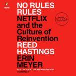 No Rules Rules Netflix and the Culture of Reinvention, Reed Hastings