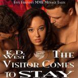 The Visitor Comes to Stay Five Friendly Menage Tales, K.D. West