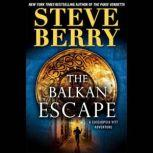 The Balkan Escape (Short Story) A Cassiopeia Vitt Adventure, Steve Berry
