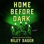 Home Before Dark A Novel, Riley Sager
