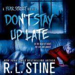 Don't Stay Up Late A Fear Street Novel, R. L. Stine