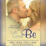 Let Love Be, Melissa Collins