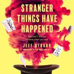 Stranger Things Have Happened, Jeff Strand