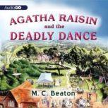 Agatha Raisin and the Deadly Dance, M. C. Beaton
