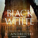 Black In White, JC Andrijeski