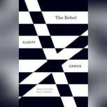 The Rebel An Essay on Man in Revolt, Albert Camus