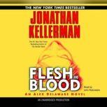 Flesh and Blood An Alex Delaware Novel, Jonathan Kellerman