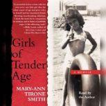 Girls of Tender Age A Memoir, Mary-Ann Tirone Smith