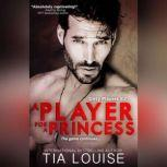 A Player for A Princess, Tia Louise