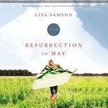 Resurrection in May, Lisa Samson