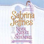 Never Seduce a Scoundrel, Sabrina Jeffries