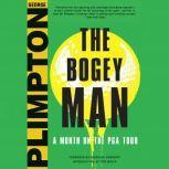 The Bogey Man A Month on the PGA Tour, George Plimpton