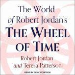 The World of Robert Jordan's The Wheel of Time, Robert Jordan