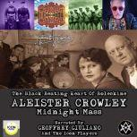 The Black Beating Heart Of Boleskine Aleister Crowley Midnight Mass