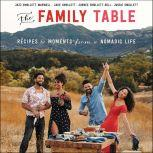 The Family Table Recipes and Moments from a Nomadic Life, Jazz Smollett-Warwell