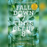 Fall Down 7 Times Get Up 8 A Young Man's Voice from the Silence of Autism, Naoki Higashida