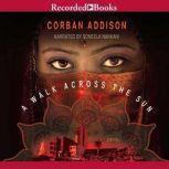 A Walk Across the Sun, Corban Addison