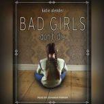 Bad Girls Don't Die, Katie Alender