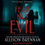 Fear No Evil, Allison Brennan