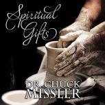 The Spiritual Gifts, Chuck Missler