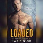 Loaded An Enemies-to-Lovers Romance, Roxie Noir