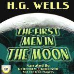 The First Men in The Moon , H.G. Wells