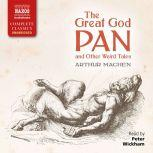 The Great God Pan and Other Weird Tales, Arthur Machen