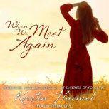 When We Meet Again, Kristin Harmel