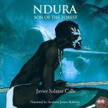 Ndura. Son Of The Forest, Javier Salazar Calle
