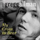 My Cross to Bear, Gregg Allman