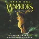 Warriors: Power of Three #2: Dark River, Erin Hunter