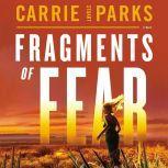 Fragments of Fear, Carrie Stuart Parks