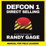 Defcon 1 Direct Selling Manual for Field Leaders, Randy Gage