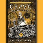 Grave Importance, Vivian Shaw