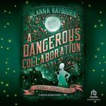 A Dangerous Collaboration, Deanna Raybourn