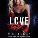 Love Tap, M. N. Forgy